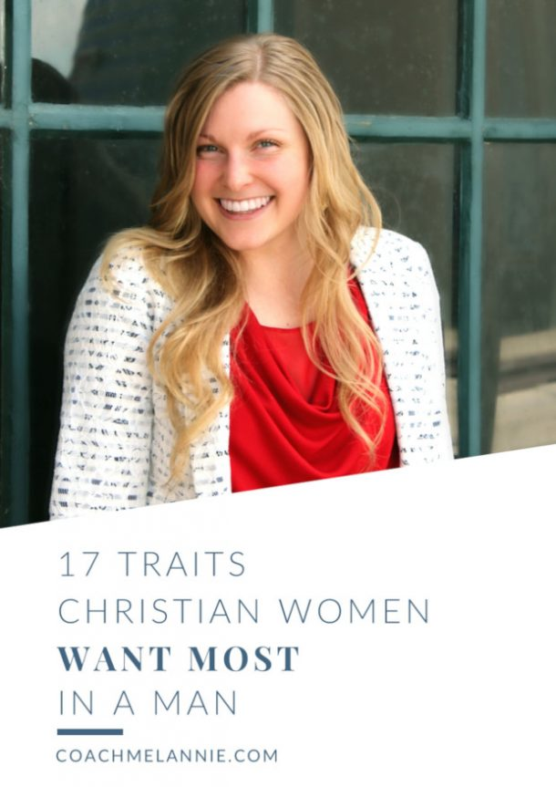 17 Traits Christian Women Want MOST in a Man. Coach Melannie