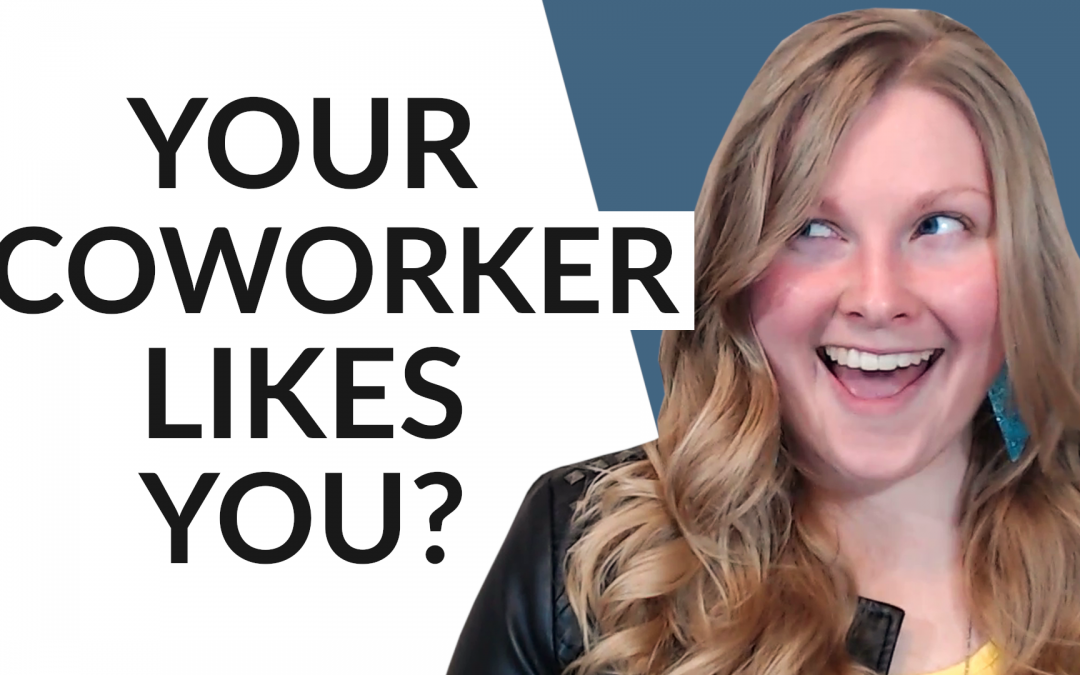 Signs a Female Coworker Likes You! (5 Subtle Signs You