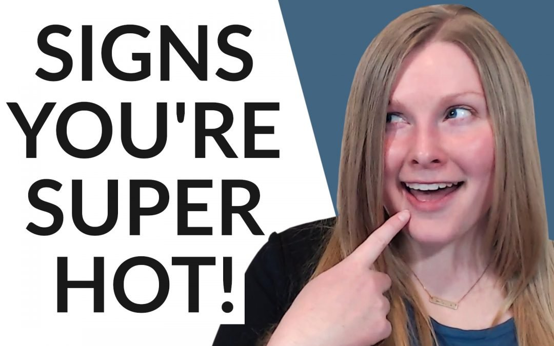 7 Subtle Signs You're More Attractive Than You Think 😏