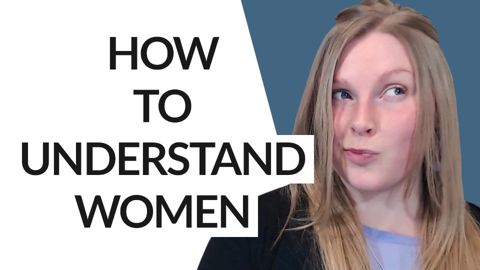 How to Understand Women (Insanely Powerful Tips!)