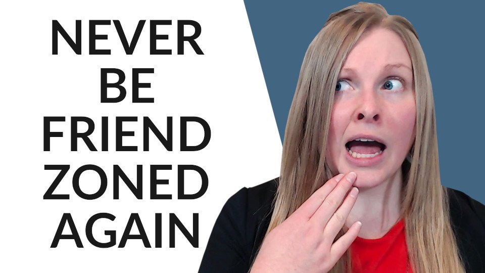 How To Not Get Friend-zoned (3 Tips To Avoid The Friend Zone Forever!)