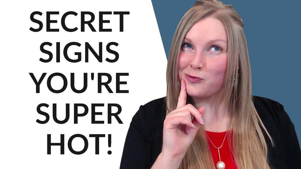 11 Subtle Signs You're More Attractive Than You Think