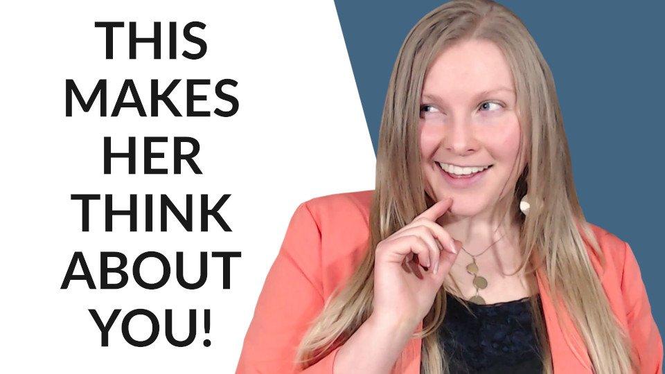 Make A Woman Think About You (4 Secrets!)