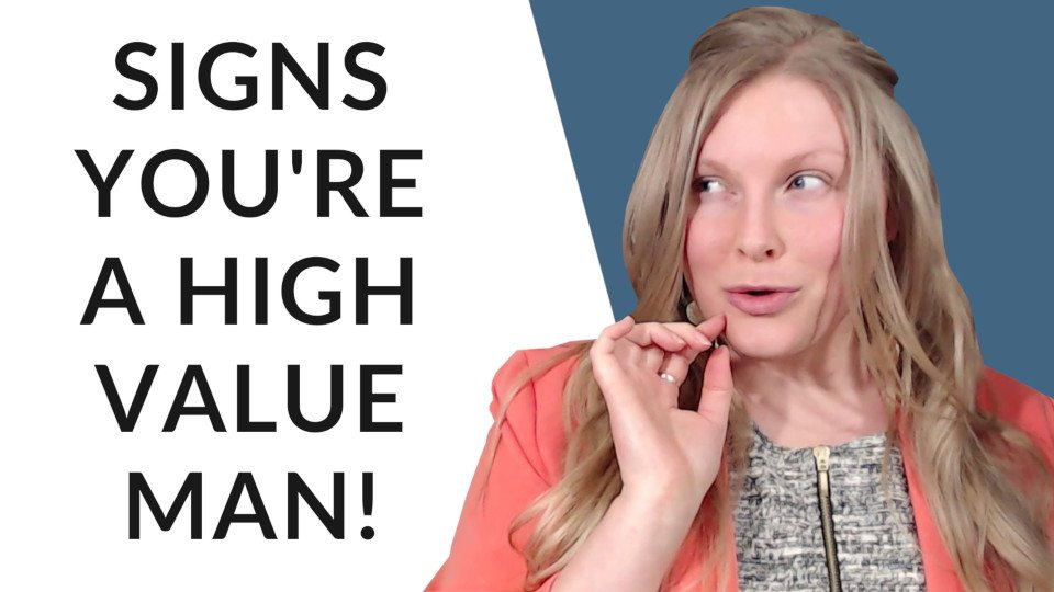 Signs You Are Attractive And A High-Value Man